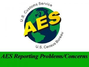 AES Reporting ProblemsConcerns AES Exemption Statement l Proper
