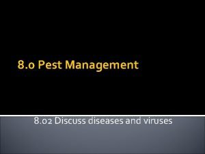8 0 Pest Management 8 02 Discuss diseases