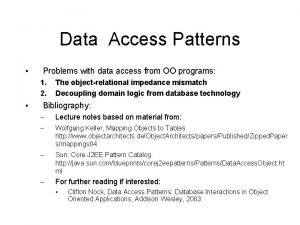 Data Access Patterns Problems with data access from