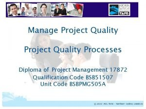 Manage Project Quality Processes Diploma of Project Management