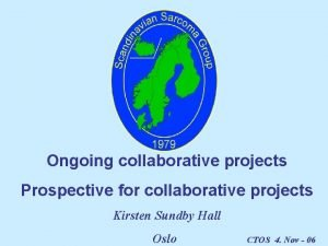 Ongoing collaborative projects Prospective for collaborative projects Kirsten
