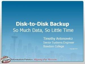DisktoDisk Backup So Much Data So Little Timothy