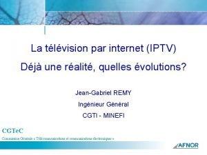 La tlvision par internet IPTV Dj une ralit