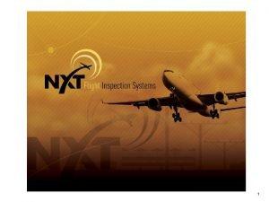 1 New Flight Inspection System Next Generation flight