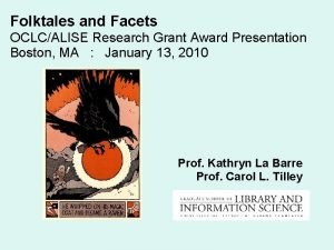 Folktales and Facets OCLCALISE Research Grant Award Presentation