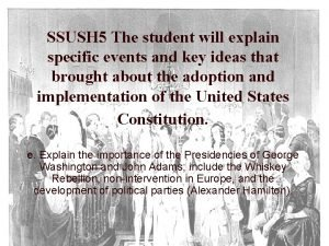 SSUSH 5 The student will explain specific events