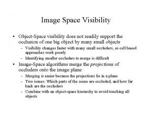 Image Space Visibility ObjectSpace visibility does not readily
