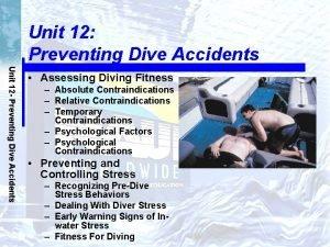 Unit 12 Preventing Dive Accidents Unit 12 Preventing