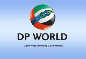Global Ports connecting Global Markets Mission and Values