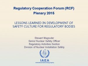 Regulatory Cooperation Forum RCF Plenary 2015 LESSONS LEARNED