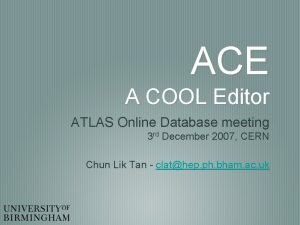 ACE A COOL Editor ATLAS Online Database meeting