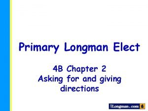 Primary Longman Elect 4 B Chapter 2 Asking