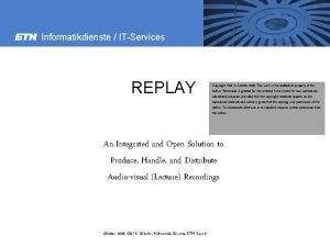 Informatikdienste ITServices REPLAY Copyright Olaf A Schulte 2008