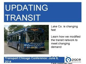 UPDATING TRANSIT Lake Co is changing Lake County