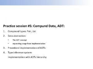 Practice session 5 Compund Data ADT 1 Compound