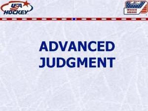 Advanced Judgment 1 ADVANCED JUDGMENT JUDGMENT Advanced Judgment