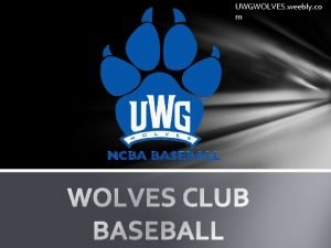 UWGWOLVES weebly co m When and where do