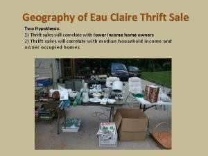 Geography of Eau Claire Thrift Sale Two Hypothesis
