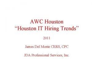 AWC Houston Houston IT Hiring Trends 2011 James
