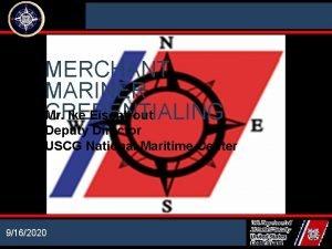 NATIONAL MARITIME CENTER MERCHANT MARINER Mr Ike Eisentrout