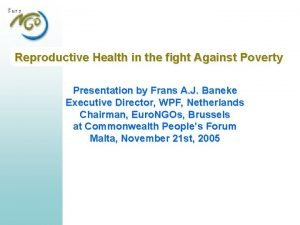 Reproductive Health in the fight Against Poverty Presentation
