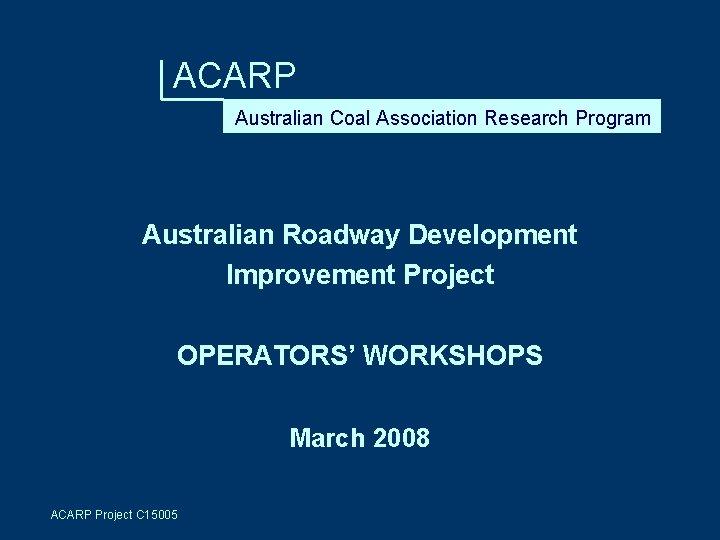 ACARP Australian Coal Association Research Program Australian Roadway