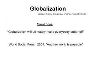 Globalization based on Making Globalization Work by Joseph