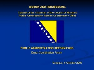 BOSNIA AND HERZEGOVINA Cabinet of the Chairman of