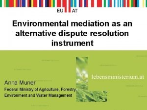 Environmental mediation as an alternative dispute resolution instrument