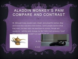 ALADDIN MONKEYS PAW COMPARE AND CONTRAST v Although
