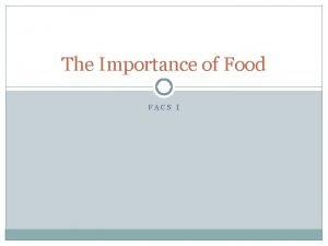 The Importance of Food FACS I Food Affects
