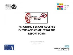 REPORTING SERIOUS ADVERSE EVENTS AND COMPLETING THE REPORT