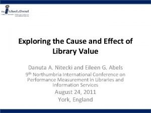 Exploring the Cause and Effect of Library Value