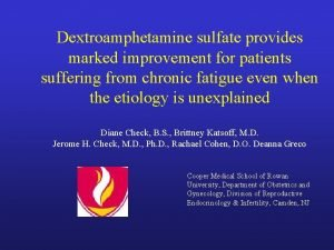 Dextroamphetamine sulfate provides marked improvement for patients suffering