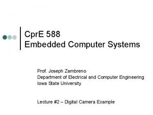 Cpr E 588 Embedded Computer Systems Prof Joseph