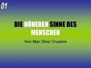 DIE HHEREN SINNE DES MENSCHEN Von Max Diniz