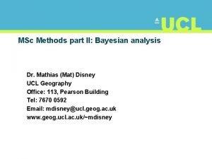 MSc Methods part II Bayesian analysis Dr Mathias
