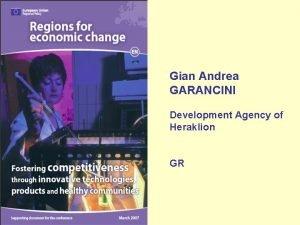 Gian Andrea GARANCINI Development Agency of Heraklion GR