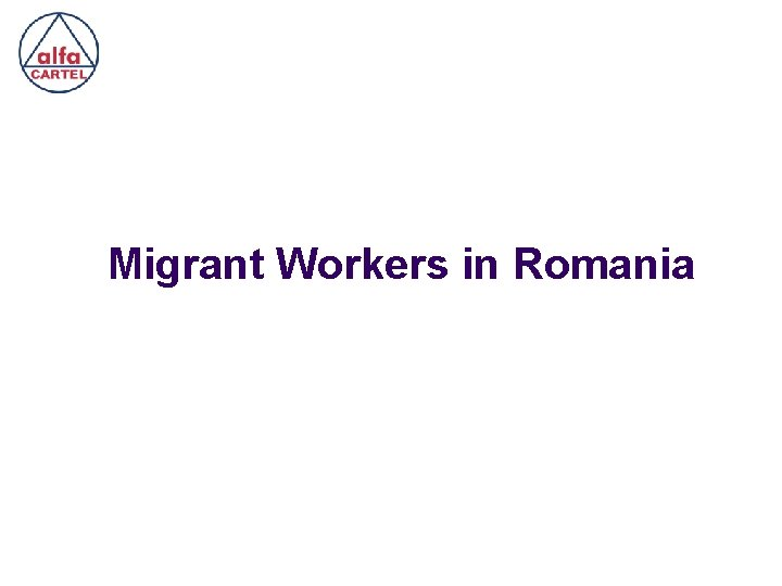 Migrant Workers in Romania Migrant Workers legal aspects