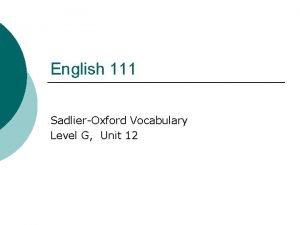 English 111 SadlierOxford Vocabulary Level G Unit 12
