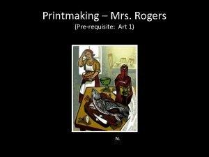 Printmaking Mrs Rogers Prerequisite Art 1 N Welcome