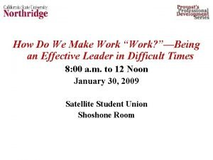 How Do We Make Work Work Being an