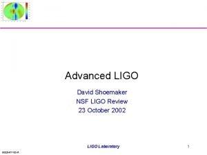 Advanced LIGO David Shoemaker NSF LIGO Review 23