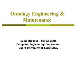 Ontology Engineering Maintenance Semantic Web Spring 2006 Computer
