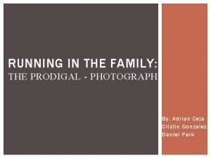 RUNNING IN THE FAMILY THE PRODIGAL PHOTOGRAPH By