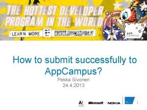 How to submit successfully to App Campus Pekka