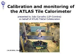 Calibration and monitoring of the ATLAS Tile Calorimeter