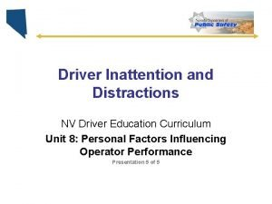 Driver Inattention and Distractions NV Driver Education Curriculum