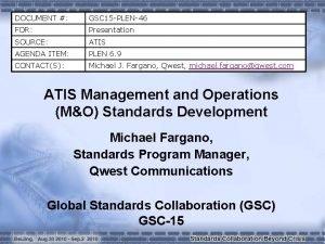 DOCUMENT GSC 15 PLEN46 FOR Presentation SOURCE ATIS
