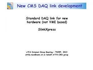 New CMS DAQ link development Standard DAQ link